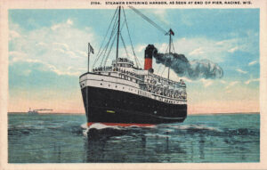 Vintage Postcard Racine Steamer Entering Harbor
