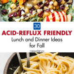 30 Acid Reflux-Friendly Lunch and Dinner Ideas for Fall