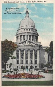 Vintage Postcard Madison Wisconsin State Capitol Dome and South Entrance