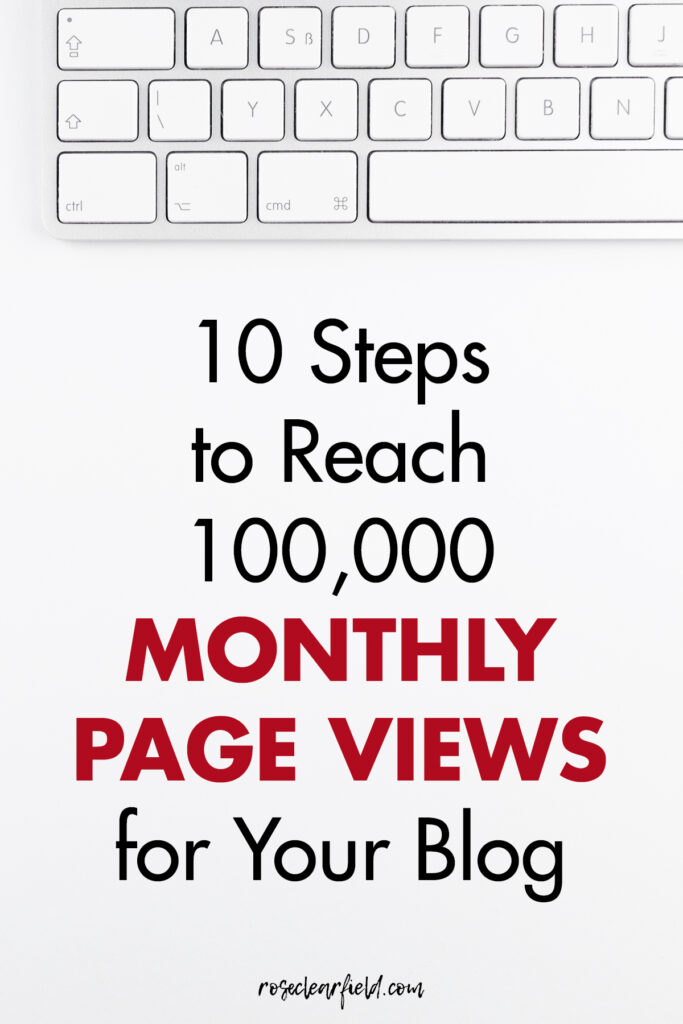 10 Steps to Reach 100,000 Monthly Page Views for Your Blog
