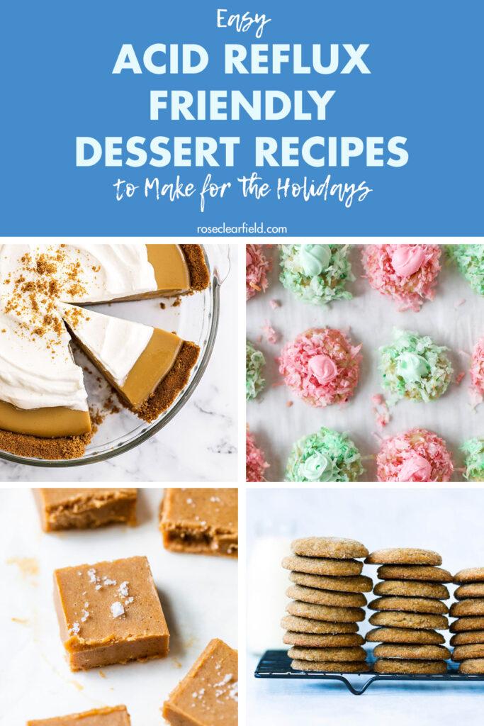 Easy Acid Reflux Friendly Dessert Recipes