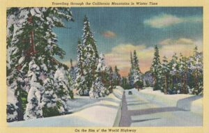 Vintage Postcard Traveling through the California Mountains in Winter Time