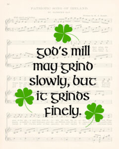 God's Mill May Grind Slowly St. Patrick's Day 8x10
