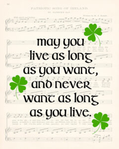May You Live as Long as You Want St. Patrick's Day 8x10
