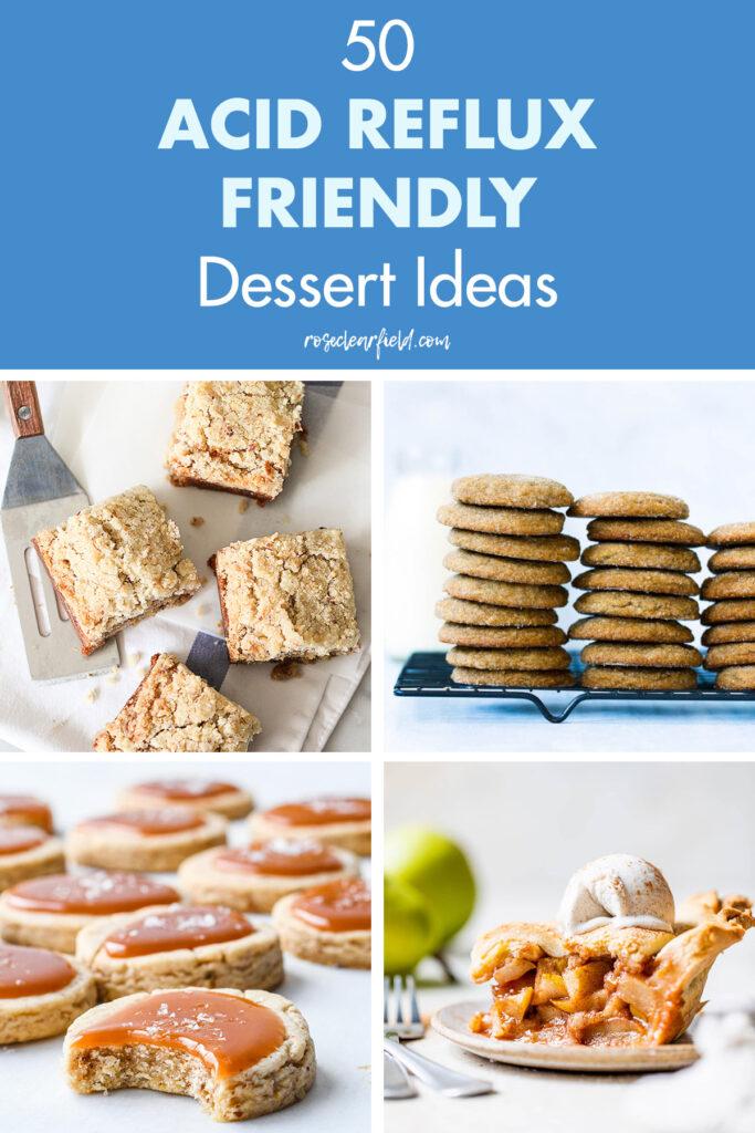 50 Acid Reflux Friendly Dessert Ideas