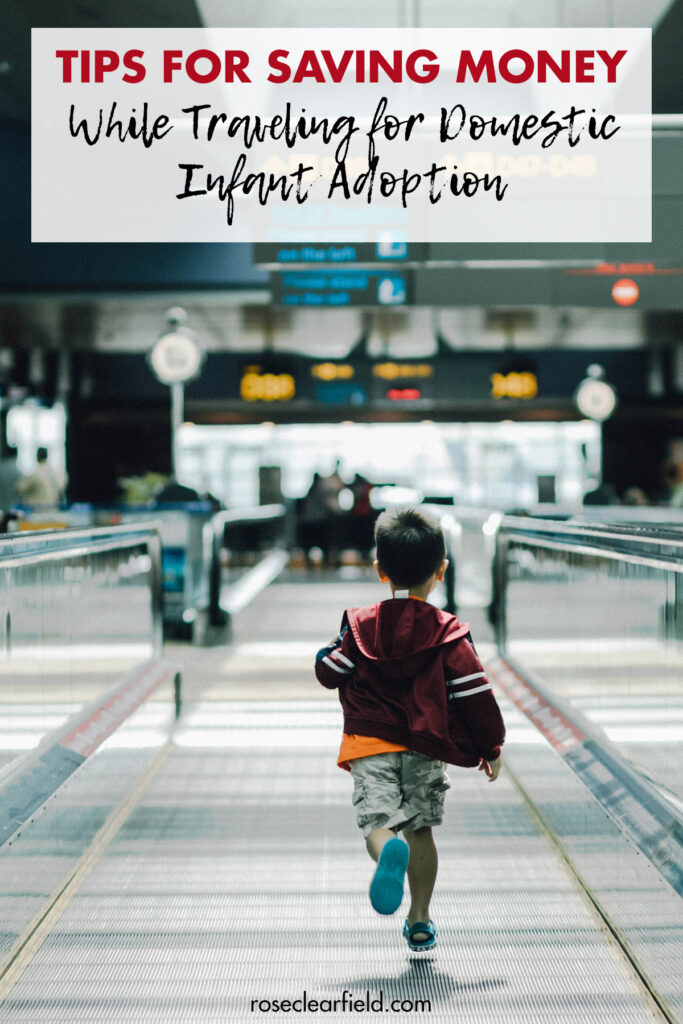 Tips for Saving Money While Traveling for Domestic Infant Adoption